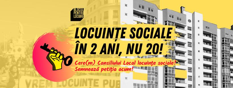 Campania LOCUINȚE SOCIALE ÎN 2 ANI, NU 20!